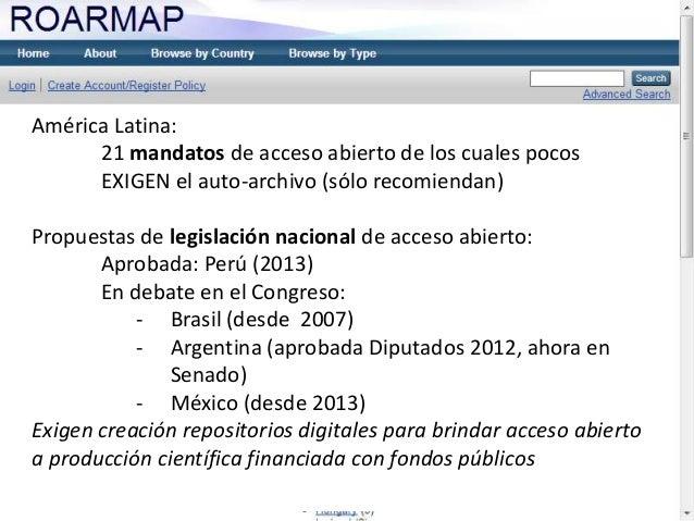 América Latina: 21 mandatos de acceso abierto de los cuales pocos EXIGEN el auto-archivo (sólo recomiendan) Propuestas de ...