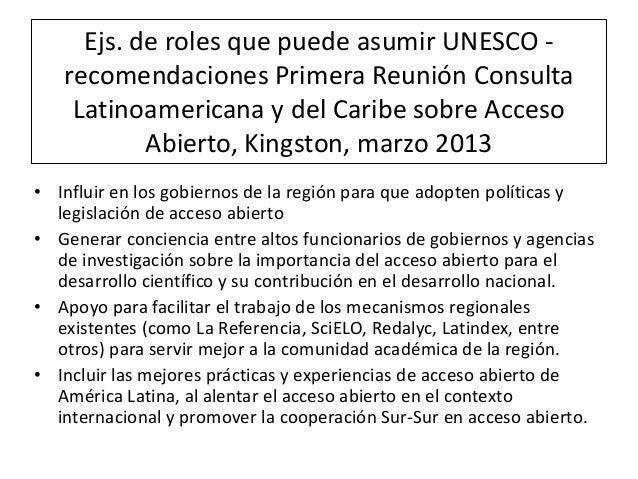 Ejs. de roles que puede asumir UNESCO recomendaciones Primera Reunión Consulta Latinoamericana y del Caribe sobre Acceso A...