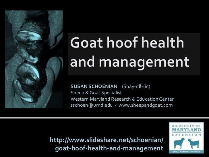 SUSAN SCHOENIAN (Shāy-nē-ŭn)      Sheep & Goat Specialist      Western Maryland Research & Education Center      sschoen@u...