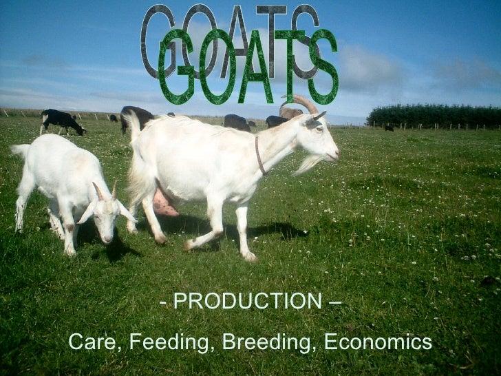 GOATS - PRODUCTION –  Care, Feeding, Breeding, Economics