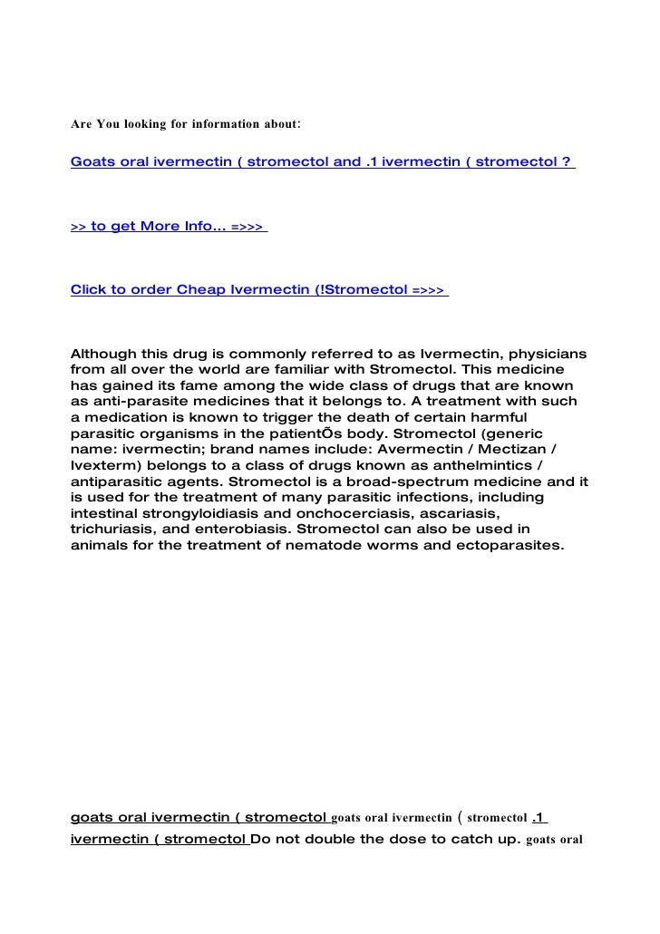 Are You looking for information about:  Goats oral ivermectin ( stromectol and .1 ivermectin ( stromectol ?    >> to get M...