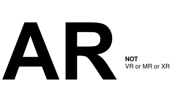 NOT VR or MR or XR