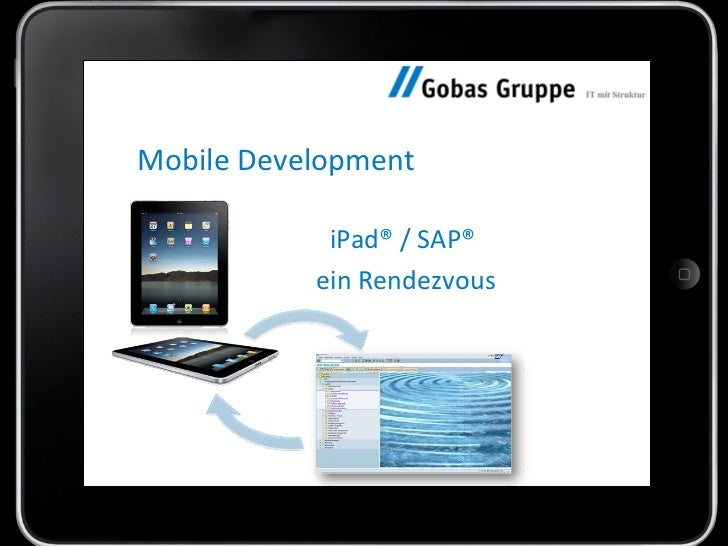 Mobile Development iPad® / SAP®  ein Rendezvous