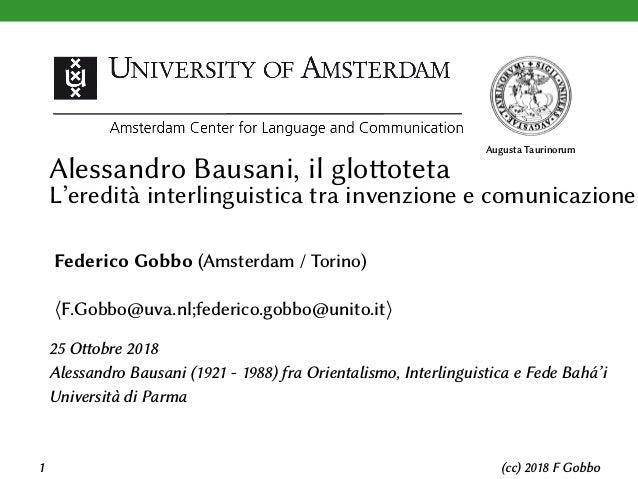 Augusta Taurinorum Alessandro Bausani, il glottoteta L'eredità interlinguistica tra invenzione e comunicazione Federico Go...