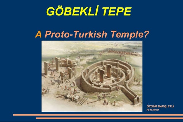 Gobekli tepe: A Proto-Turkish Temple? Slide 1