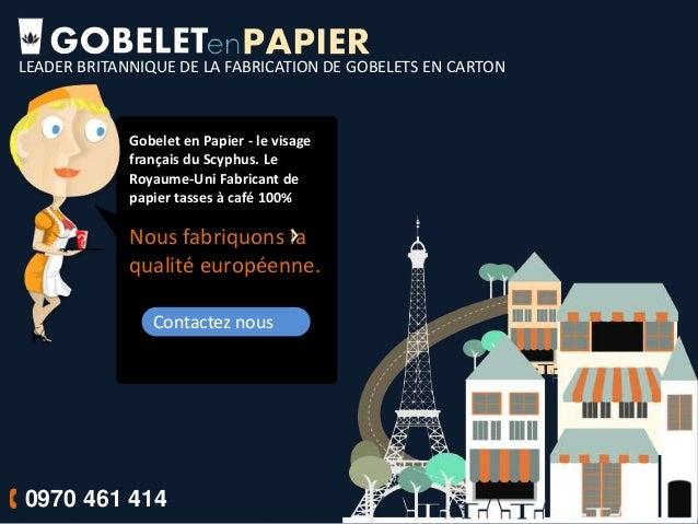 LEADER BRITANNIQUE DE LA FABRICATION DE GOBELETS EN CARTON Gobelet en Papier - le visage français du Scyphus. Le Royaume-U...