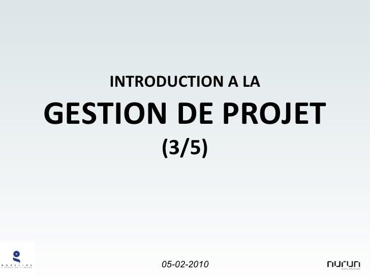 INTRODUCTION A LA GESTION DE PROJET (3/5)
