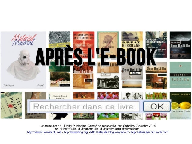 AApprrèèss ll''ee--bbooookk  Les révolutions du Digital Publishing, Comité de prospective des Gobelins, 7 octobre 2014  cc...