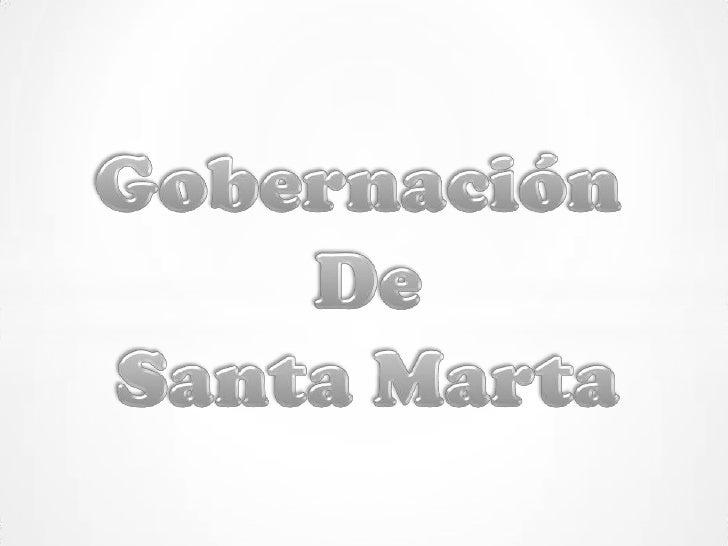 La          Provincia       de      Santa        Marta,         tambiénllamada Gobierno o Gobernación de Santa Marta duran...