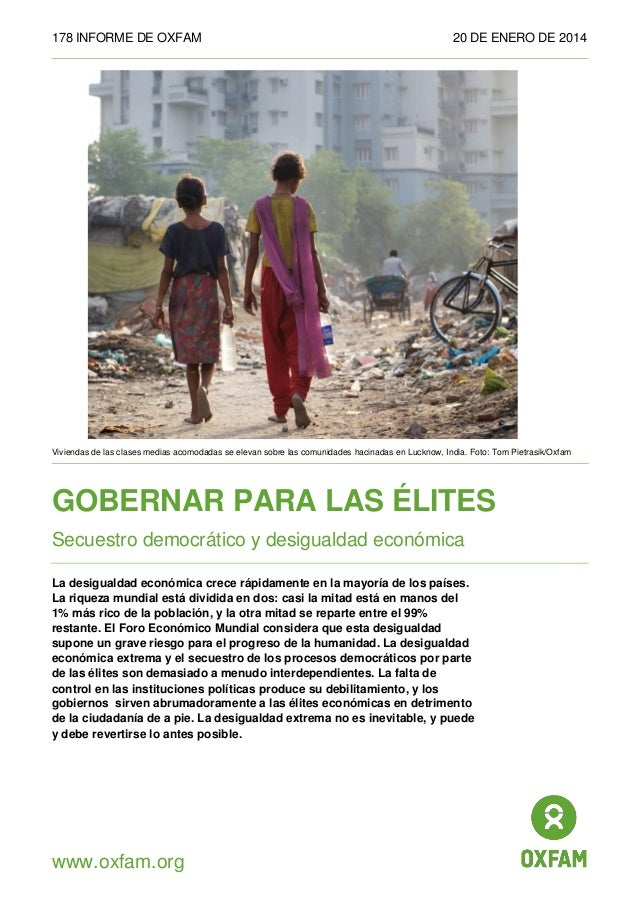 178 INFORME DE OXFAM  20 DE ENERO DE 2014  Viviendas de las clases medias acomodadas se elevan sobre las comunidades hacin...