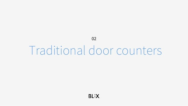 02 Traditional door counters ...  sc 1 st  SlideShare & Go Beyond The Door with Blix Retail Analytics