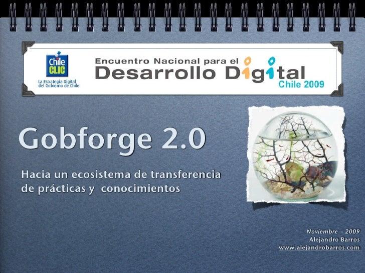 Gobforge 2.0 Hacia un ecosistema de transferencia de prácticas y conocimientos                                            ...