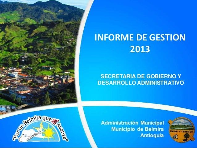 INFORME DE GESTION 2013 SECRETARIA DE GOBIERNO Y DESARROLLO ADMINISTRATIVO