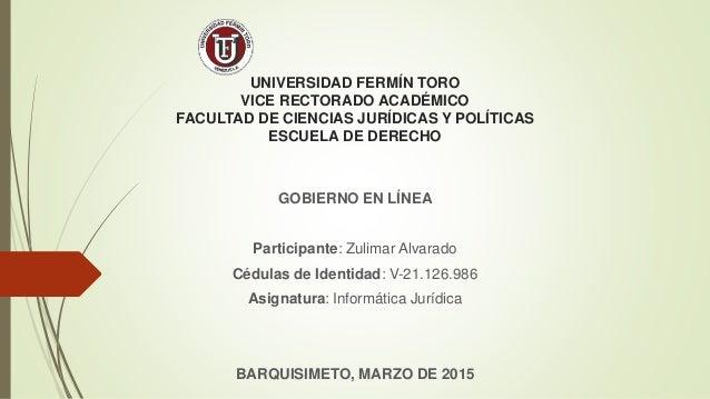 UNIVERSIDAD FERMÍN TORO VICE RECTORADO ACADÉMICO FACULTAD DE CIENCIAS JURÍDICAS Y POLÍTICAS ESCUELA DE DERECHO GOBIERNO EN...