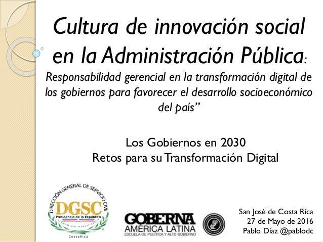 Cultura de innovación social en la Administración Pública: Responsabilidad gerencial en la transformación digital de los g...