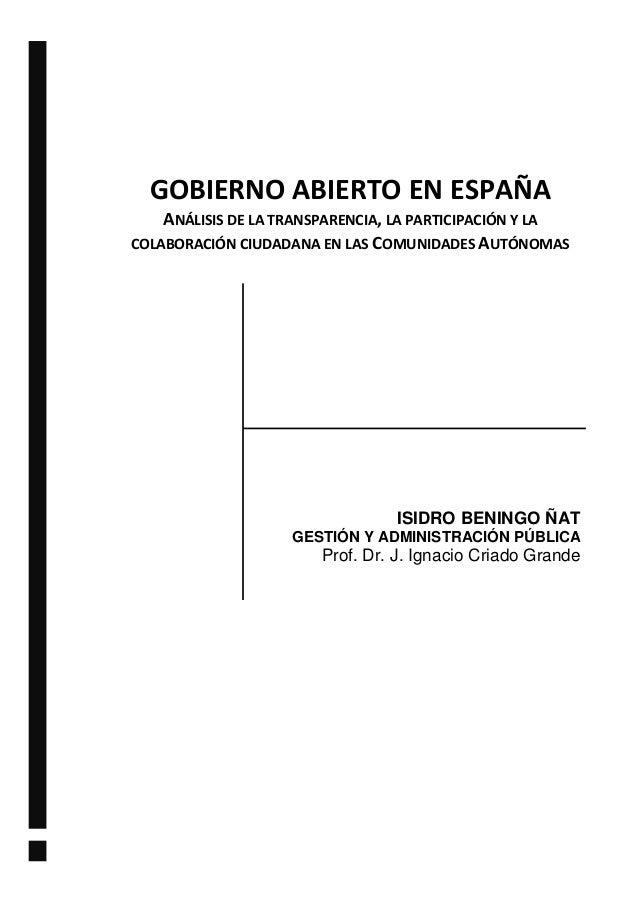GOBIERNO ABIERTO EN ESPAÑA ANÁLISIS DE LA TRANSPARENCIA, LA PARTICIPACIÓN Y LA COLABORACIÓN CIUDADANA EN LAS COMUNIDADES A...