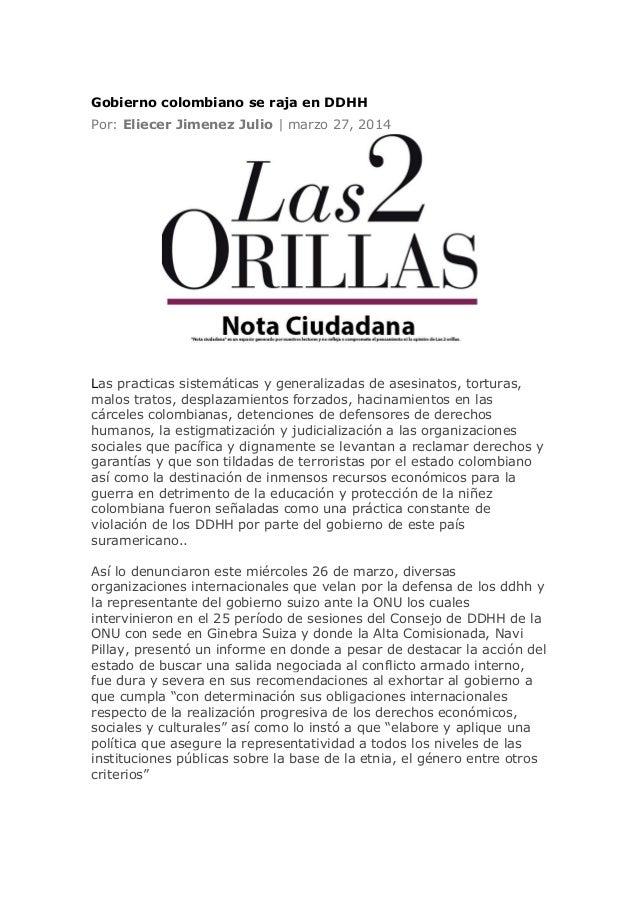 Gobierno colombiano se raja en DDHH Por: Eliecer Jimenez Julio | marzo 27, 2014 Las practicas sistemáticas y generalizadas...