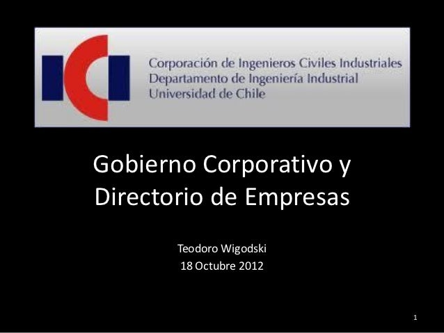 Gobierno Corporativo yDirectorio de Empresas       Teodoro Wigodski        18 Octubre 2012                          1
