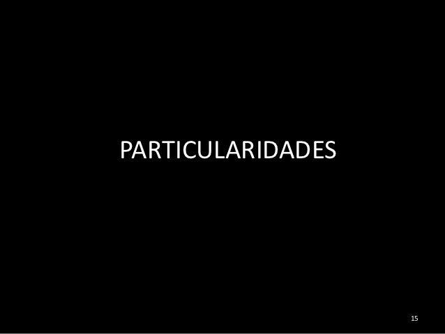 PARTICULARIDADES                   15
