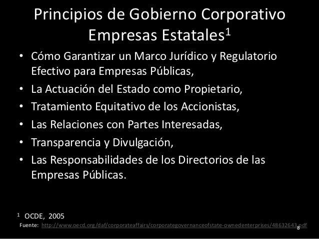 Principios de Gobierno Corporativo              Empresas Estatales1• Cómo Garantizar un Marco Jurídico y Regulatorio  Efec...