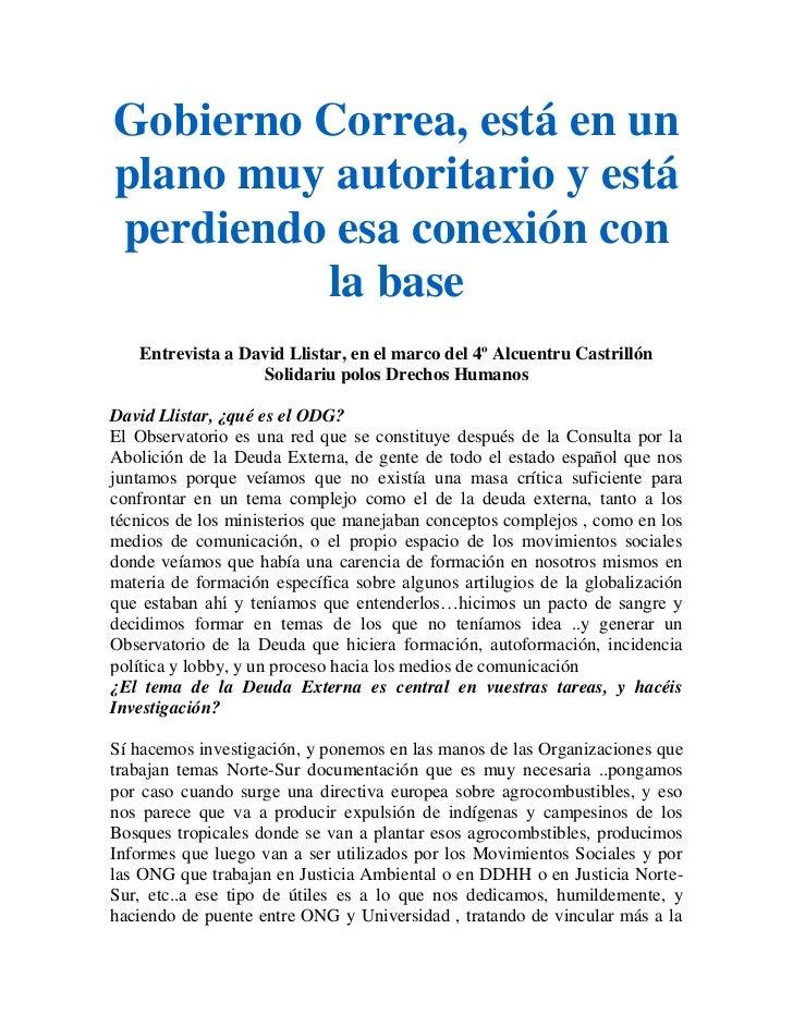Gobierno Correa, está en unplano muy autoritario y estáperdiendo esa conexión con         la base   Entrevista a David Lli...