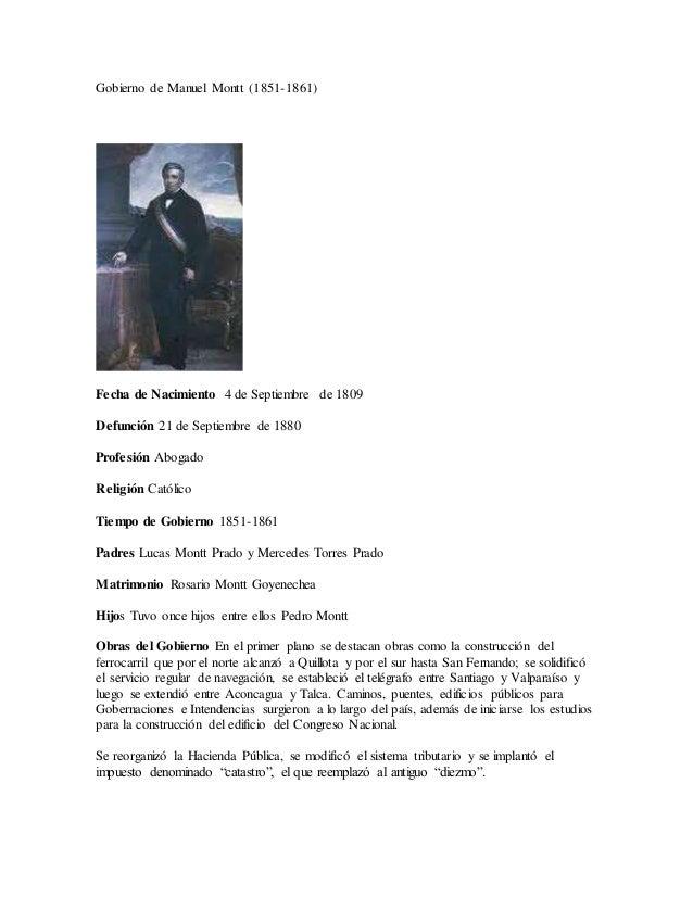 Gobierno de Manuel Montt (1851-1861) Fecha de Nacimiento 4 de Septiembre de 1809 Defunción 21 de Septiembre de 1880 Profes...