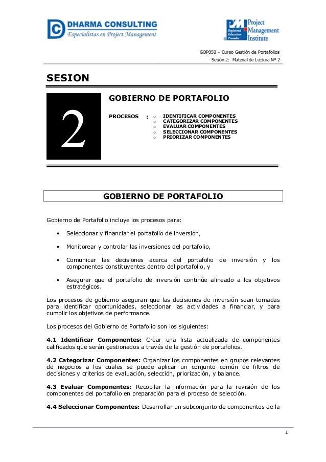 GOP050 – Curso Gestión de PortafoliosSesión 2: Material de Lectura Nº 21SESIONGOBIERNO DE PORTAFOLIOPROCESOS : o IDENTIFIC...