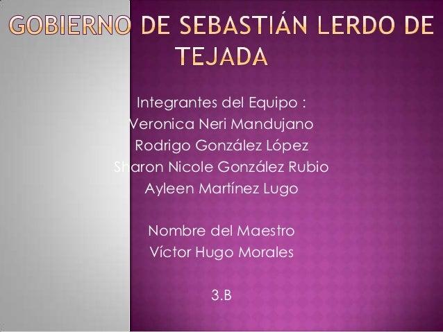 Integrantes del Equipo :  Veronica Neri Mandujano   Rodrigo González LópezSharon Nicole González Rubio    Ayleen Martínez ...