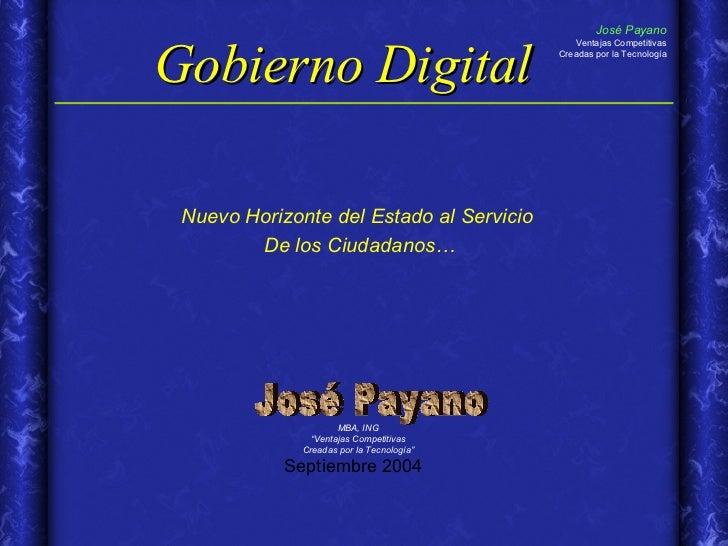 """Gobierno Digital Septiembre 2004 Nuevo Horizonte del Estado al Servicio  De los Ciudadanos… MBA, ING """" Ventajas Competitiv..."""