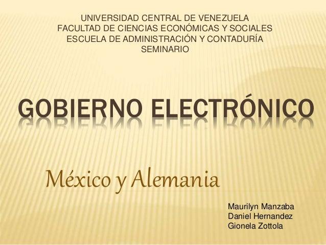 GOBIERNO ELECTRÓNICO UNIVERSIDAD CENTRAL DE VENEZUELA FACULTAD DE CIENCIAS ECONÓMICAS Y SOCIALES ESCUELA DE ADMINISTRACIÓN...