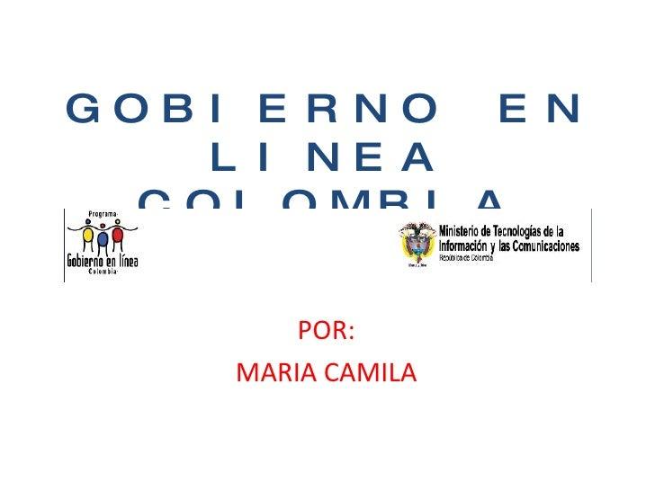 GOBIERNO EN LINEA COLOMBIA POR: MARIA CAMILA