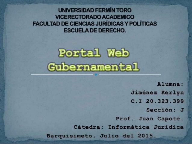 Alumna: Jiménez Kerlyn C.I 20.323.399 Sección: J Prof. Juan Capote. Cátedra: Informática Jurídica Barquisimeto, Julio del ...