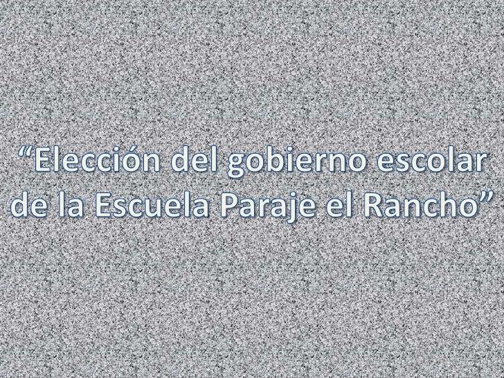 """""""Elección del gobierno escolar<br />de la Escuela Paraje el Rancho""""<br />"""