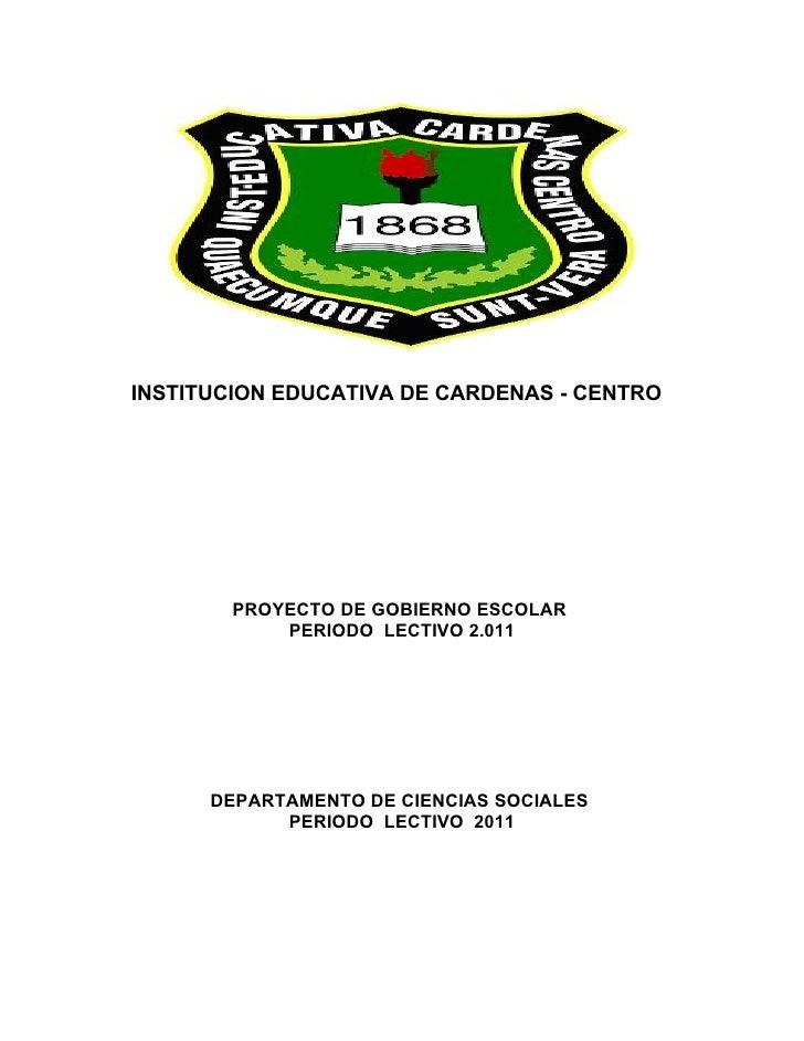 INSTITUCION EDUCATIVA DE CARDENAS - CENTRO        PROYECTO DE GOBIERNO ESCOLAR            PERIODO LECTIVO 2.011      DEPAR...