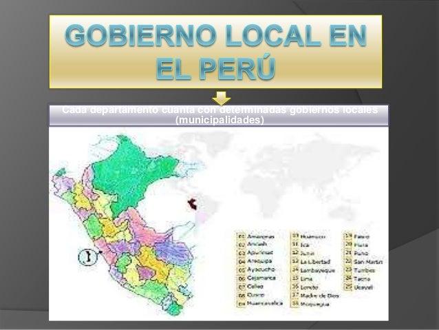 Cada departamento cuanta con determinadas gobiernos locales (municipalidades)