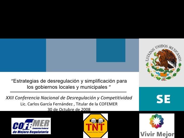 """""""Estrategias de desregulación y simplificación para             los gobiernos locales y municipales """"  XXII Conferencia Na..."""