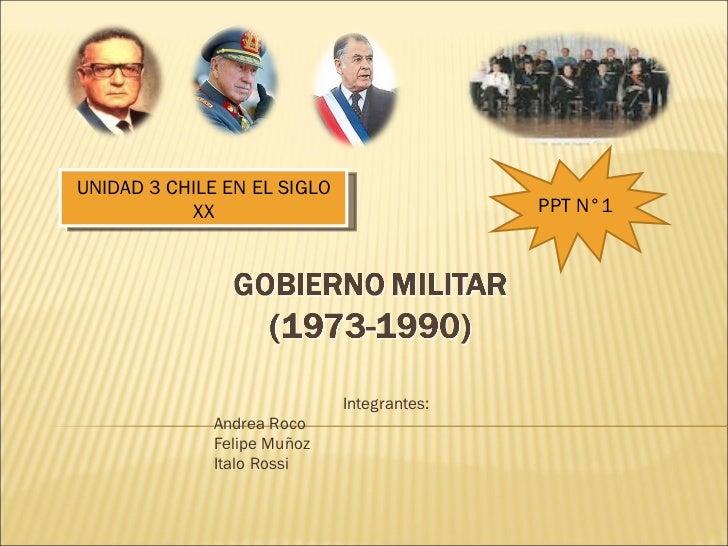 Integrantes:  Andrea Roco Felipe Muñoz Italo Rossi PPT N°1 UNIDAD 3 CHILE EN EL SIGLO XX