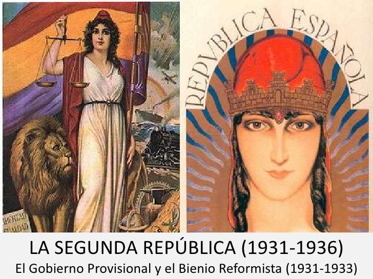LA SEGUNDA REPÚBLICA (1931-1936)El Gobierno Provisional y el Bienio Reformista (1931-1933)
