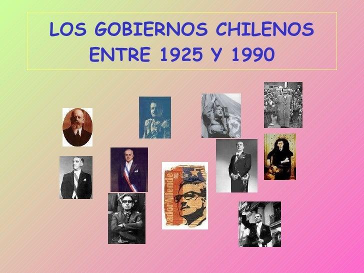 LOS GOBIERNOS CHILENOS ENTRE 1925 Y 1990