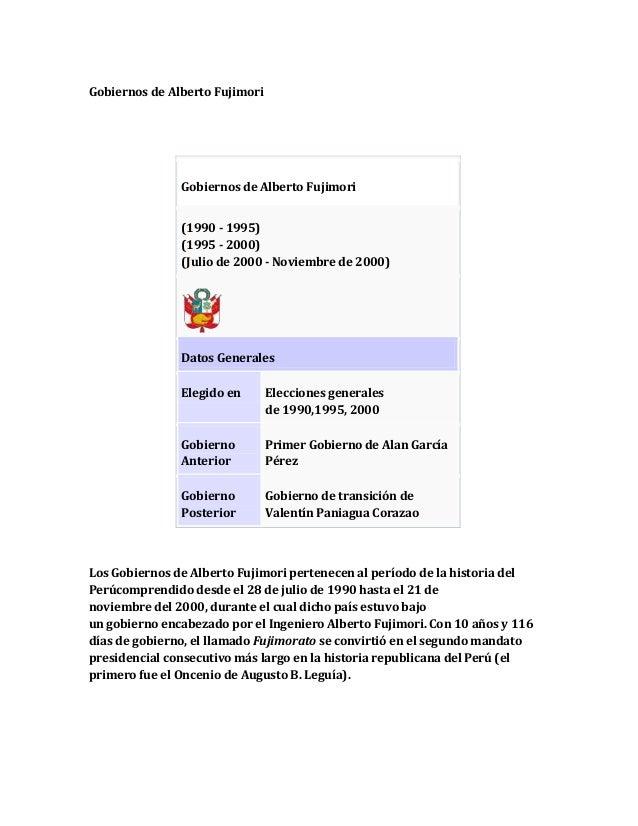 Gobiernos de Alberto Fujimori  Gobiernos de Alberto Fujimori (1990 - 1995) (1995 - 2000) (Julio de 2000 - Noviembre de 200...