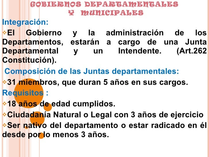 GOBIERNOS DEPARTAMENTALES  Y  MUNICIPALES <ul><li>Integración: </li></ul><ul><li>El Gobierno y la administración de los De...
