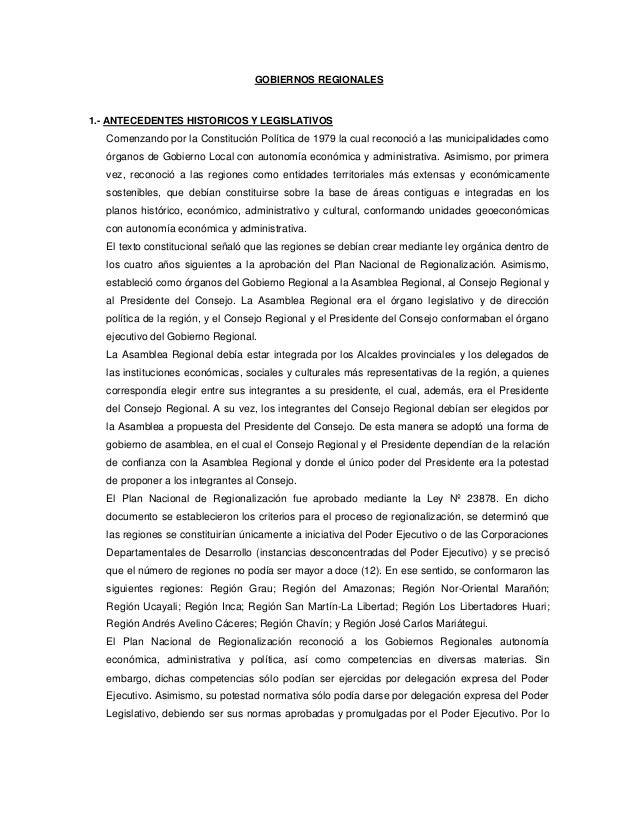 GOBIERNOS REGIONALES1.- ANTECEDENTES HISTORICOS Y LEGISLATIVOS   Comenzando por la Constitución Política de 1979 la cual r...