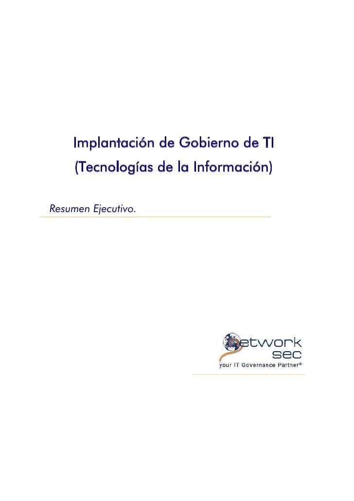 Implantación de Gobierno de TI      (Tecnologías de la Información)  Resumen Ejecutivo.