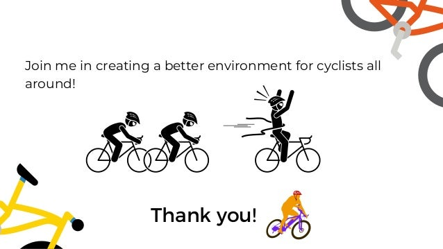 Join me in creating a better environment for cyclists all around! Thank you!