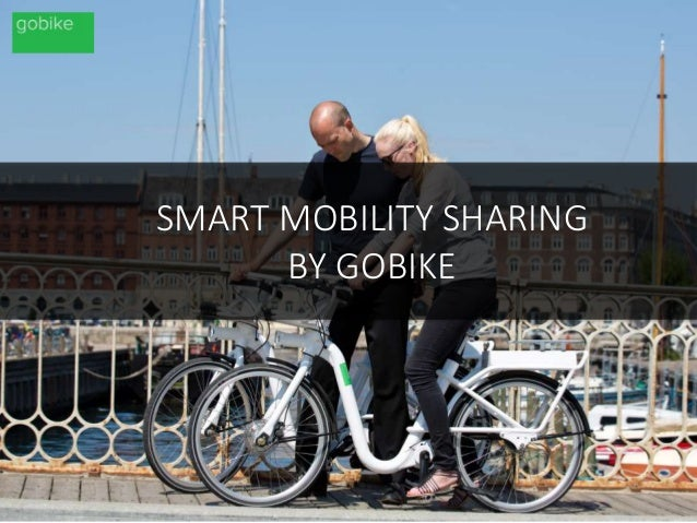 SMART MOBILITY SHARING BY GOBIKE