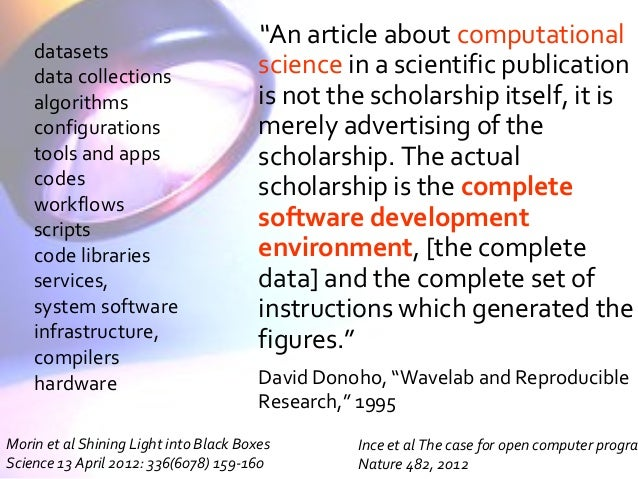 """""""An article about computational science in a scientific publication is not the scholarship itself, it is merely advertisin..."""
