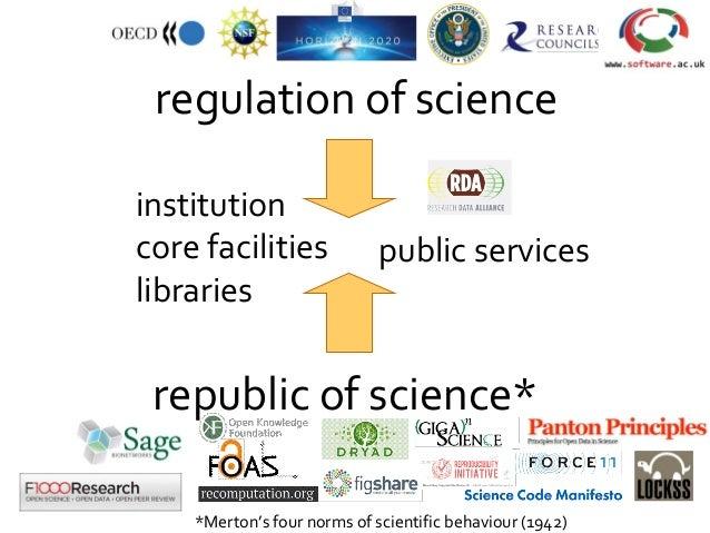 republic of science* regulation of science institution core facilities libraries *Merton's four norms of scientific behavi...