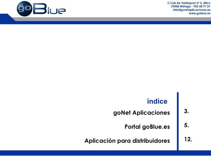 índice goNet Aplicaciones Portales goNet Aplicación para distribuidores Aplicaciones OTA 3 6 15 21 C/ Luis de Velazquez, 5...