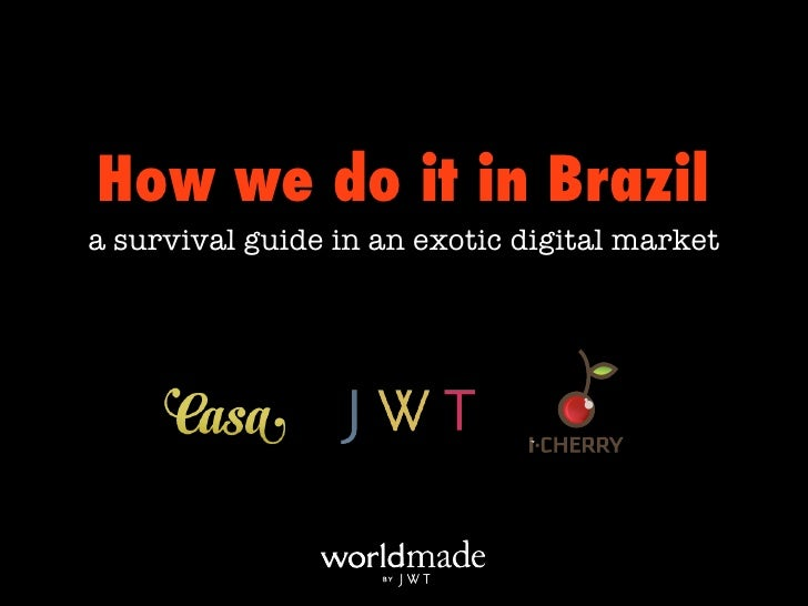 How we do it in Brazila survival guide in an exotic digital market