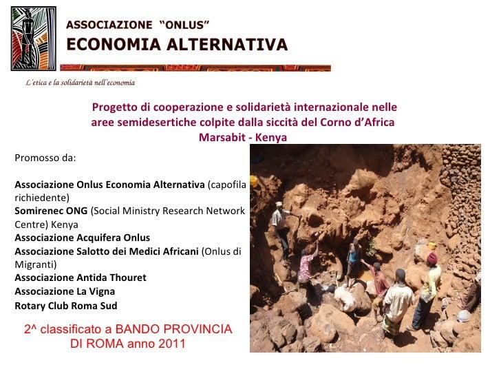 Progetto di cooperazione e solidarietà internazionale nelle                aree semidesertiche colpite dalla siccità del C...